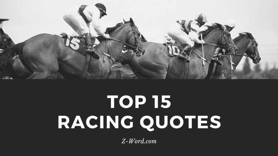 Top 15 Racing Quotes Z Word